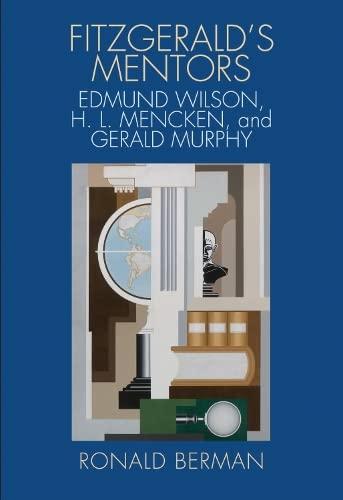9780817317614: Fitzgerald's Mentors: Edmund Wilson, H. L. Mencken, and Gerald Murphy