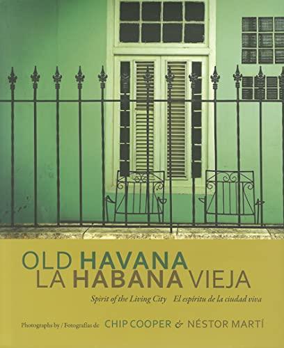9780817317621: Old Havana/La Habana Vieja: Spirit of the Living City/El Espiritu de La Ciudad Viva