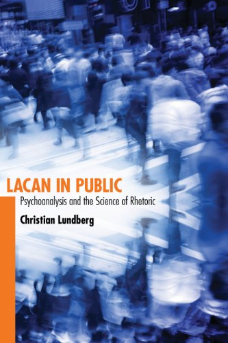 9780817317782: Lacan in Public: Psychoanalysis and the Science of Rhetoric