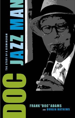 Doc: The Story of a Birmingham Jazz Man: Adams, Dr. Frank; Mathews, Burgin