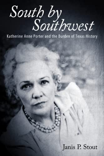 9780817317829: South by Southwest: Katherine Anne Porter and the Burden of Texas History