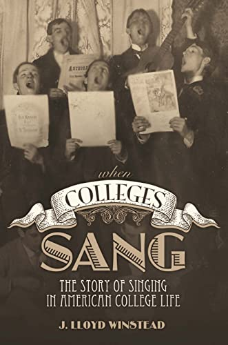 9780817317904: When Colleges Sang: The Story of Singing in American College Life