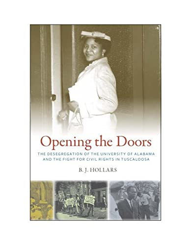 9780817317928: Opening the Doors: The Desegregation of the University of Alabama and the Fight for Civil Rights in Tuscaloosa
