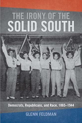 9780817317935: The Irony of the Solid South: Democrats, Republicans, and Race, 1865-1944