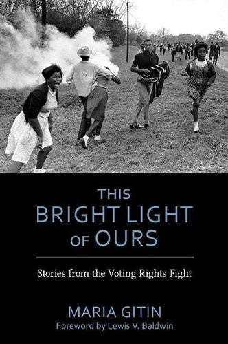 9780817318178: This Bright Light of Ours: Stories from the Voting Rights Fight (Modern South)
