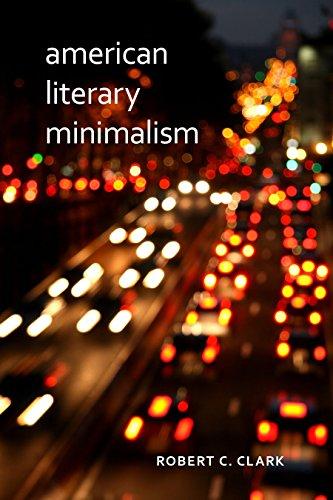 American Literary Minimalism: Clark, Robert C.