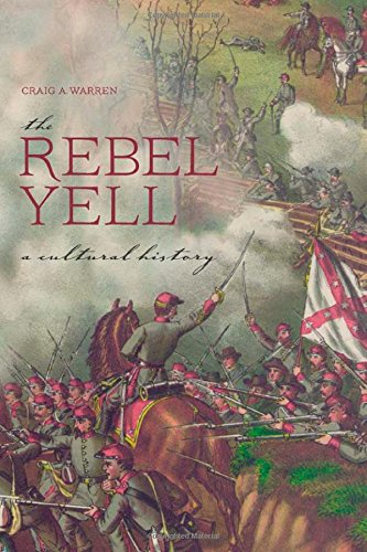 9780817318482: The Rebel Yell: A Cultural History