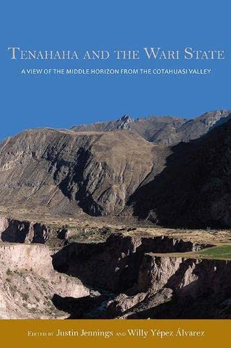 9780817318499: Tenahaha and the Wari State: A View of the Middle Horizon from the Cotahuasi Valley