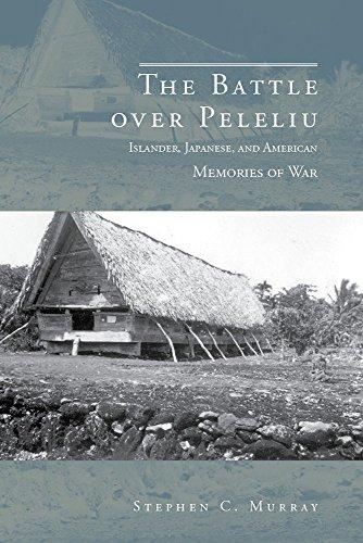 The Battle Over Peleliu: Islander, Japanese, and American Memories of War (Hardcover): Stephen C. ...