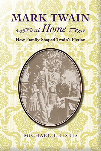 Mark Twain at Home: How Family Shaped Twain's Fiction (Hardcover): Michael J. Kiskis