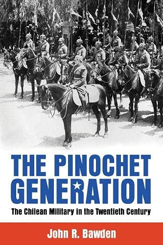 9780817319281: The Pinochet Generation: The Chilean Military in the Twentieth Century