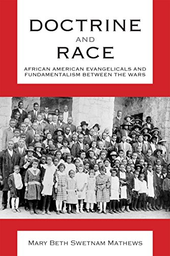 9780817319380: Doctrine and Race: African American Evangelicals and Fundamentalism between the Wars (Religion & American Culture)