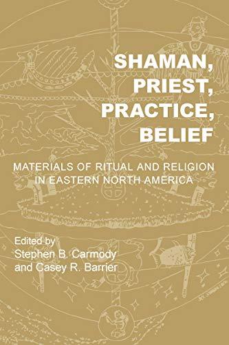 Shaman, Priest, Practice, Belief: Materials of Ritual