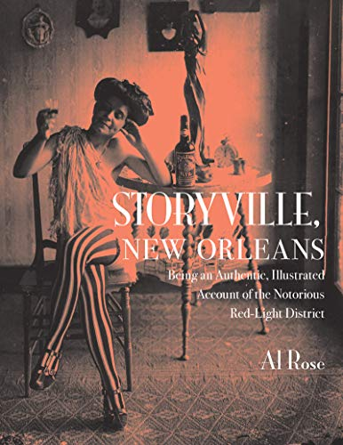 STORYVILLE, NEW ORLEANS BEING AN AUTHENTIC, ILLUSTRATED ACCOUNT OF THE NOTORIOUS RED-LIGHT DISTRICT.
