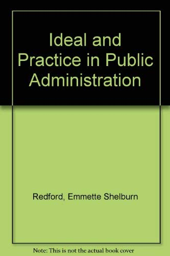 9780817348076: Ideal and Practice in Public Administration