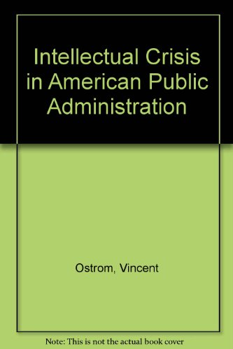 9780817348175: Intellectual Crisis in American Public Administration