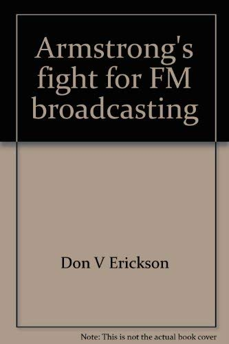 Armstrong's fight for FM broadcasting: one man vs big business and bureaucracy,: Don V ...