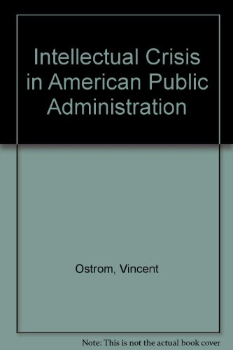 9780817348212: Intellectual Crisis in American Public Administration