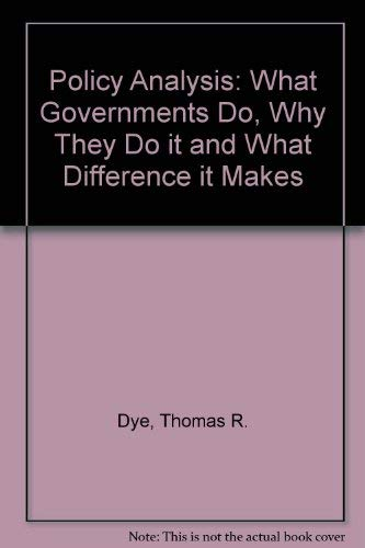 9780817348359: Policy Analysis: What Governments Do, Why They Do It and What Difference It Makes