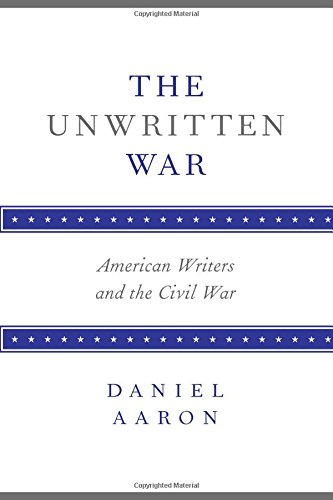 9780817350024: The Unwritten War: American Writers and the Civil War