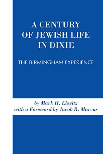A Century of Jewish Life In Dixie: The Birmingham Experience: Elovitz, Mark