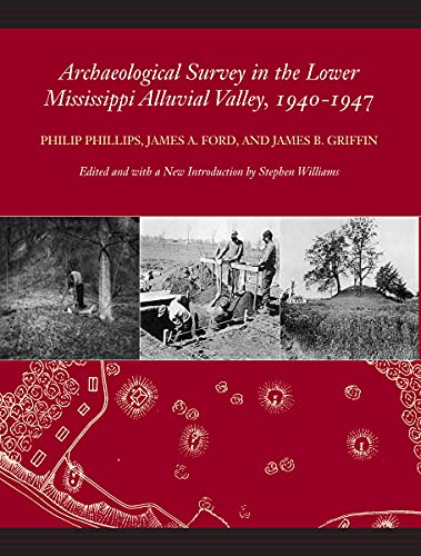 9780817350222: Archaeological Survey in the Lower Mississippi Alluvial Valley 1940-1947 (Classics Southeast Archaeology)