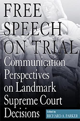 9780817350253: Free Speech On Trial: Communication Perspectives on Landmark Supreme Court Decisions