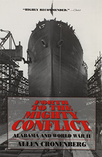 9780817350277: Forth to the Mighty Conflict: Alabama and World War II (Alabama Fire Ant)