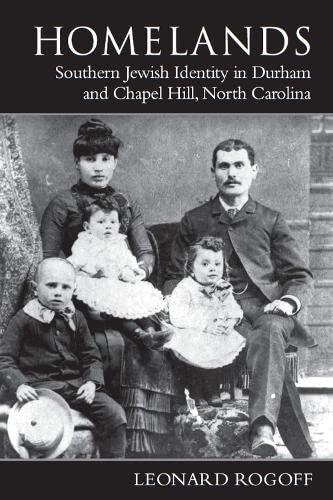 9780817350505: Homelands: Southern Jewish Identity in Durham-Chapel Hill and North Carolina (Judaic Studies Series)