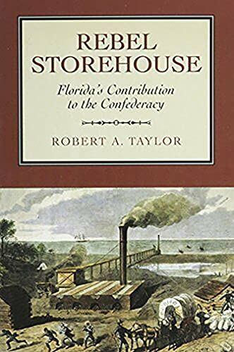 9780817350581: Rebel Storehouse: Florida's Contribution to the Confederacy (Alabama Fire Ant)