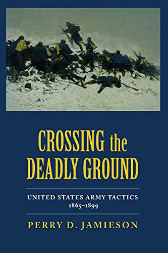 9780817350888: Crossing the Deadly Ground: United States Army Tactics, 1865-1899