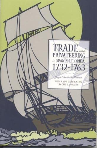 9780817351205: Trade and Privateering in Spanish Florida, 1732-1763 (Alabama Fire Ant)