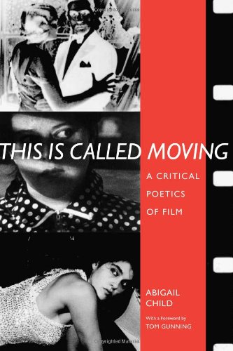 9780817351601: This Is Called Moving: A Critical Poetics of Film (Modern & Contemporary Poetics)