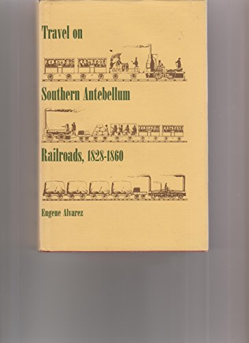 9780817352134: Travel on Southern Antebellum Railroads, 1828-1860