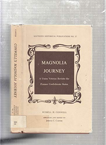 Magnolia Journey: A Union Veteran Revisits the: Russell Herman Conwell