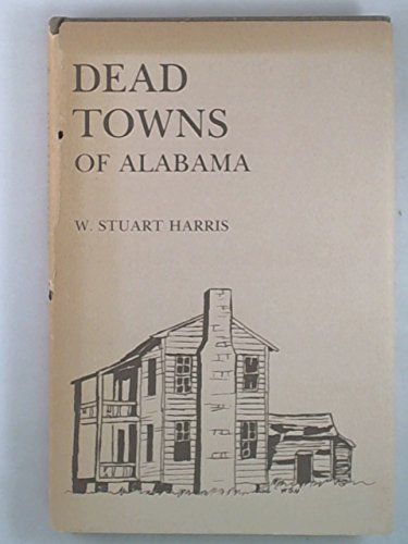 DEAD TOWNS OF ALABAMA.
