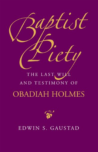 9780817352691: Baptist Piety: The Last Will and Testimony of Obadiah Holmes (Religion & American Culture)