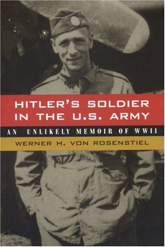 9780817352882: Hitler's Soldier in the U.S. Army: An Unlikely Memoir of WWII
