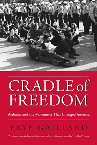9780817352981: Cradle of Freedom: Alabama And the Movement That Changed America