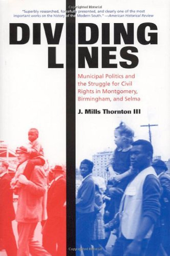 9780817352998: Dividing Lines: Municipal Politics and the Struggle for Civil Rights in Montgomery, Birmingham, and Selma