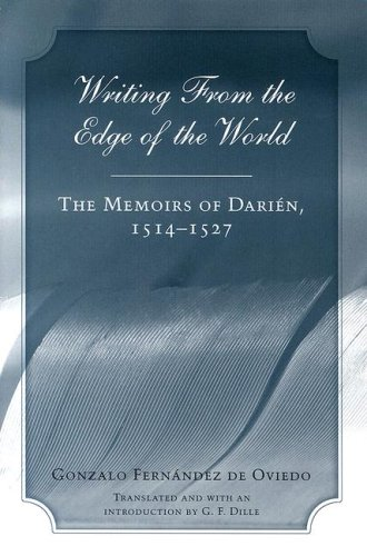 Writing From the Edge of the World: The Memoirs of Dari?n, 1514-1527.: Gonzalo Fern?ndex de Oviedo