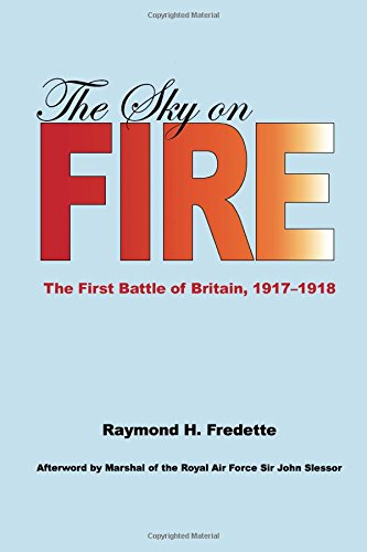 9780817353476: The Sky on Fire: The First Battle of Britain, 1917-1918 and The Birth of The Royal Air Force