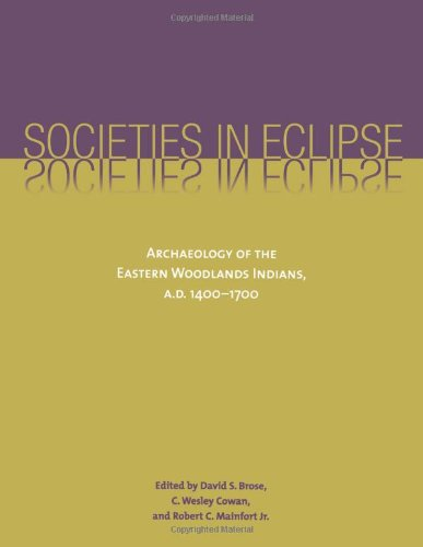 Societies in Eclipse: Archaeology of the Eastern: Editor-Dr. David S.