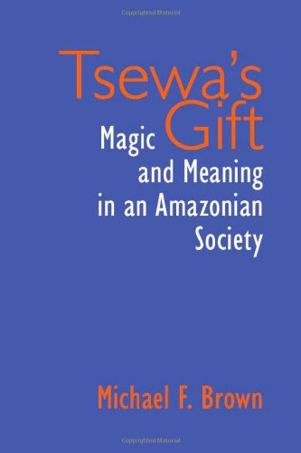 9780817353643: Tsewa's Gift: Magic and Meaning in an Amazonian Society