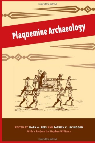 Plaquemine Archaeology: Mark A. Rees