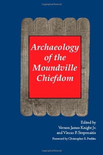 9780817354213: Archaeology of the Moundville Chiefdom: Chronology, Content, Contest