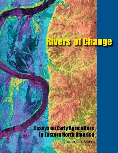 9780817354251: Rivers of Change: Essays on Early Agriculture in Eastern North America