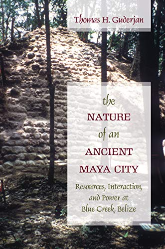 9780817354268: The Nature of an Ancient Maya City: Resources, Interaction, and Power at Blue Creek, Belize (Caribbean Archaeology and Ethnohistory)