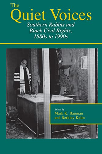The Quiet Voices: Southern Rabbis and Black Civil Rights, 1880s to 1990s (Paperback)