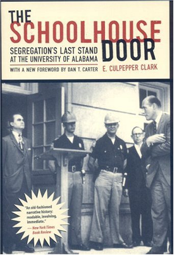 9780817354336: The Schoolhouse Door: Segregation's Last Stand at the University of Alabama